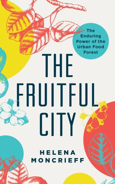Cover of The Fruitful City published April 2018.