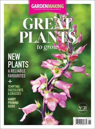 21 Great Plants To Grow |Garden Making Magazine