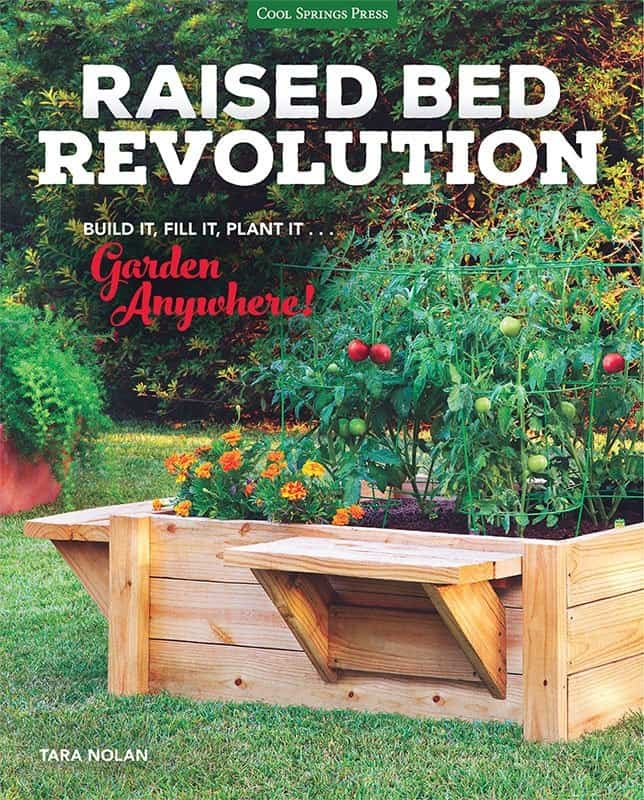 Raised Bed Revolution: Build it, Fill it, Plant it … Garden Anywhere! A new book by Tara Nolan.